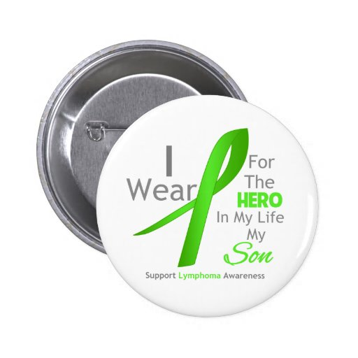 Son Hero In My Life - Lymphoma Pinback Buttons