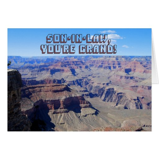 Son-in-Law, You're Grand! Grand Canyon Birthday Greeting Card