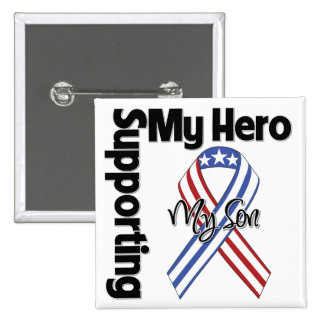 Son - Military Supporting My Hero Pinback Buttons