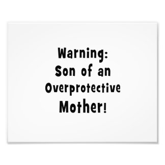 son of overprotective mother black text photo print