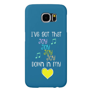 Song: Joy Down in my Heart Samsung Galaxy S6 Cases