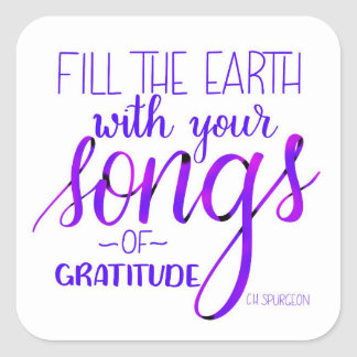 Songs of Gratitude, C.H. Spurgeon Quote, Christian Square Sticker