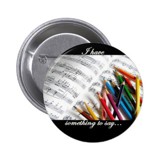 Songwriter - I have something to say 6 Cm Round Badge