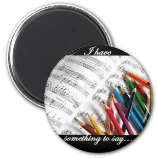Songwriter - I have something to say 6 Cm Round Magnet