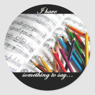 Songwriter - I have something to say Round Sticker