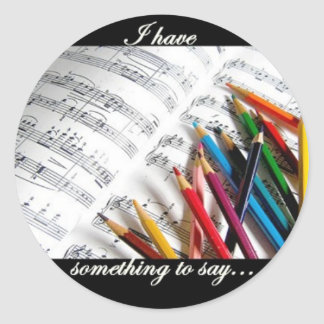 Songwriter - I have something to say Classic Round Sticker