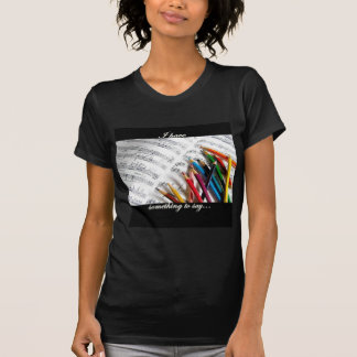 Songwriter - I have something to say T-Shirt