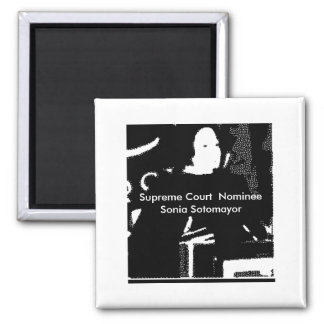Sonia Sotomayor Supreme Court  Nominee Refrigerator Magnet