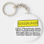 Sonographer...Hardest Job You'll Ever Love Basic Round Button Key Ring