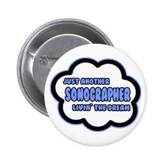 Sonographer Livin The Dream Pinback Button