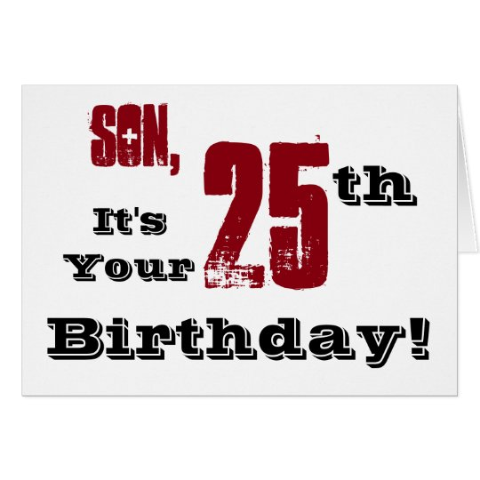 Son's 25th birthday greeting in black, red, white. card