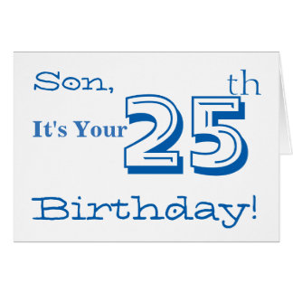 Son's 25th birthday greeting in blue and white. greeting card