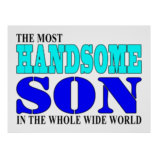 Sons Birthdays Parties Christmas : Handsome Son Print