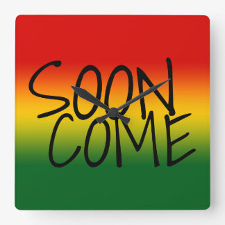 SOON COME - Jamaican Dialect Square Wall Clock
