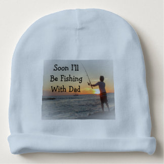 Soon I'll Be Fishing with Dad Newborn Cap Baby Beanie