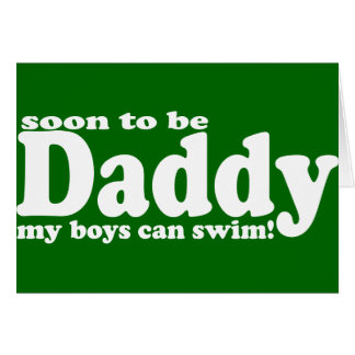 Soon to be Daddy Greeting Card