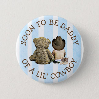 Soon to be Daddy of a Lil Cowboy Button
