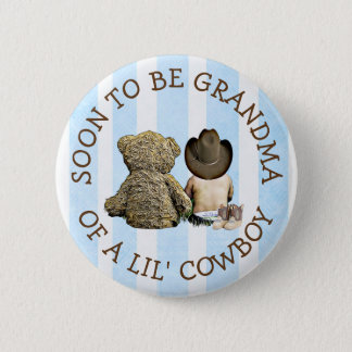 Soon to be Grandma of a Lil Cowboy Button