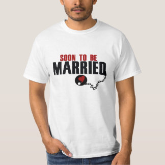 Soon to be Married T-Shirt