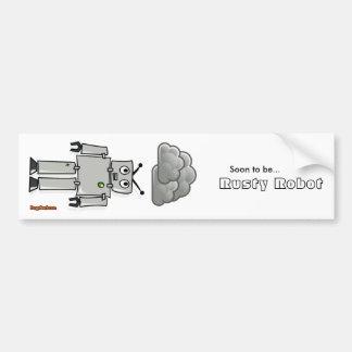 Soon to be Rusty Robot Bumper Sticker