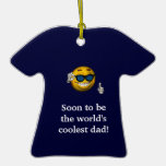 """""""Soon to Be the World's Coolest Dad"""" [a]"""