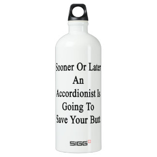 Sooner Or Later An Accordionist Is Going To Save Y SIGG Traveller 1.0L Water Bottle