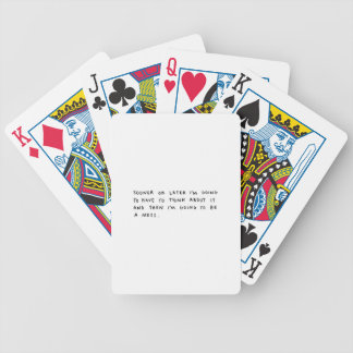 SOONER OR LATER I M GOING TO HAVE TO THINK ABOUT I DECK OF CARDS