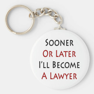 Sooner Or Later I'll Become A Lawyer Basic Round Button Key Ring
