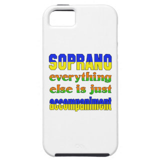 Soprano Everything else is just accompaniment iPhone 5 Covers