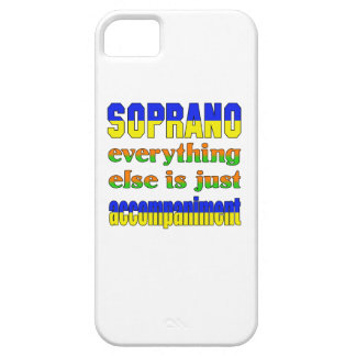 Soprano Everything else is just accompaniment iPhone 5 Cover