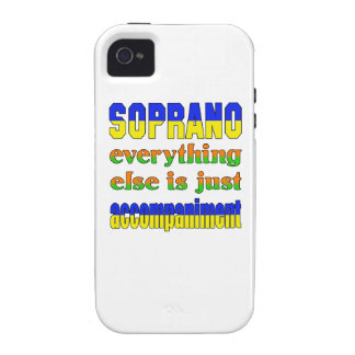 Soprano Everything else is just accompaniment Case For The iPhone 4