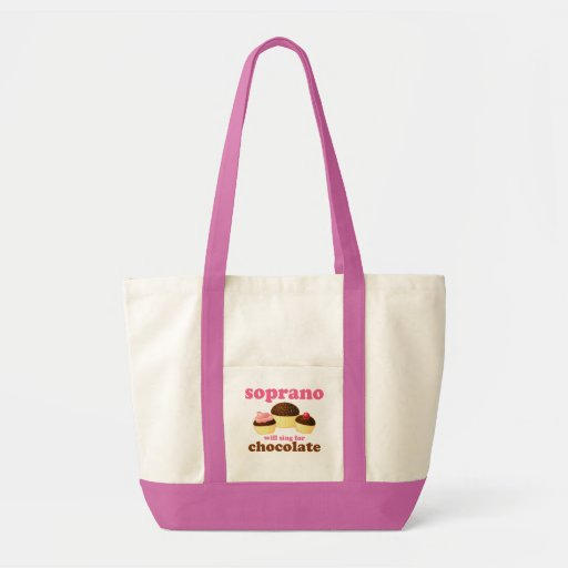 Soprano will Sing for Chocolate Canvas Bag