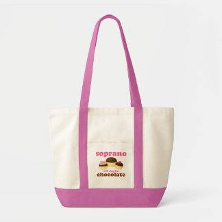 Soprano will Sing for Chocolate Impulse Tote Bag