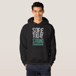 Sore Today, Strong Tommorow Hoodie