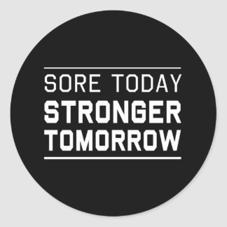 Sore Today Stronger Tomorrow Classic Round Sticker