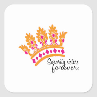 Sorority Sisters Forever Square Stickers