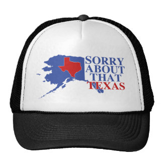 Sorry about that Texas - Alaska Pride Hats