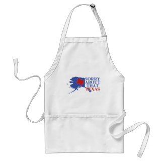 Sorry about that Texas - Alaska Pride Standard Apron