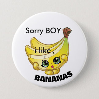 sorry boy i like bananas 7.5 cm round badge