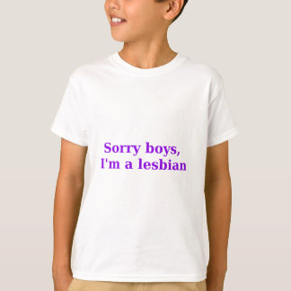 Sorry Boys, Im a Lesbian T-Shirt