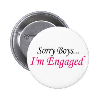 Sorry Boys Im Engaged 6 Cm Round Badge