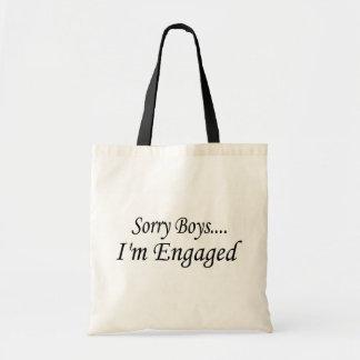Sorry Boys Im Engaged Budget Tote Bag