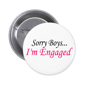 Sorry Boys Im Engaged Buttons