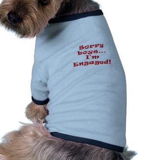 Sorry Boys Im Engaged Pet Shirt