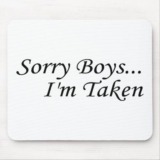Sorry Boys Im Taken Mousepad