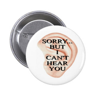 sorry but I can t hear you button badge