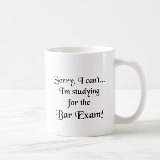 Sorry, Can't...Bar Exam Coffee Mug