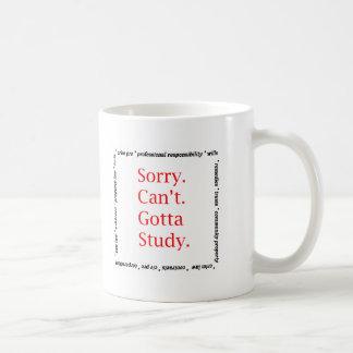 Sorry, Can't...Gotta study. Classic White Coffee Mug