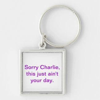 Sorry Charlie Keychain