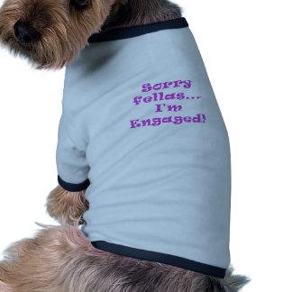 Sorry Fellas Im Engaged Dog Tee Shirt